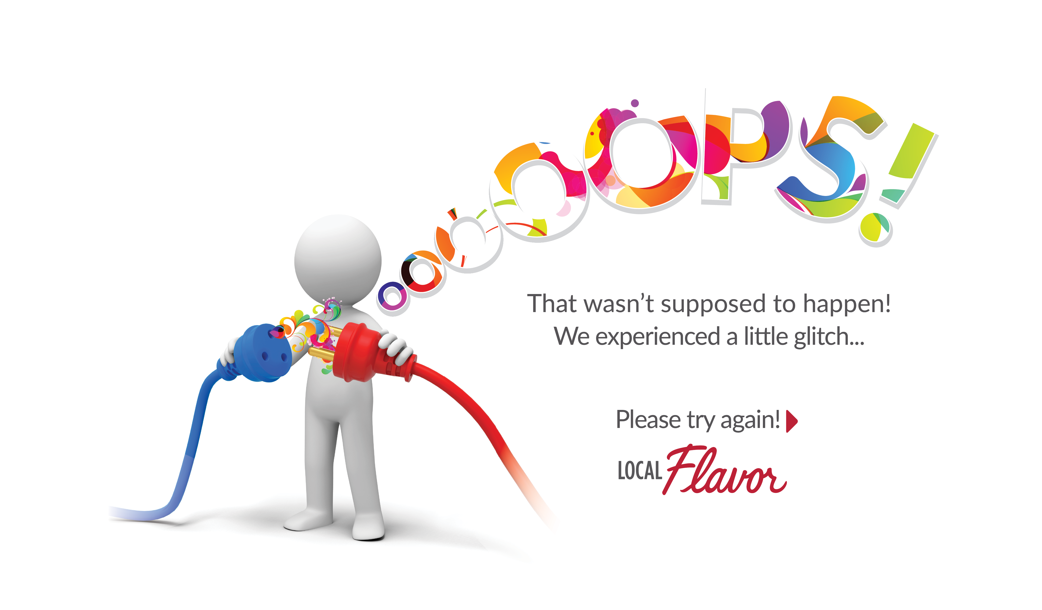 Ooops.  That wasn't supposed to happen!  We experiences a little glitch.  Please try again!
